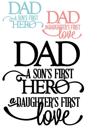 Dad Sons First Hero Daughters First Love Vinyl Quote The Art